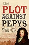 Plot Against Pepys (0571227139) by James Long