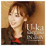 U-ka saegusa IN db IV~クリスタルな季節に魅せられて~(初回限定盤)(DVD付)