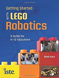 Getting Started with LEGO Robotics: A Guide for K-12 Educators from International Society for Technology in Education