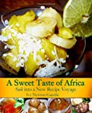 img - for A Sweet Taste of Africa: Sail into a New Recipe Journey by Ivy Newton-Gamble (2008-11-04) book / textbook / text book