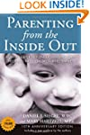Parenting from the Inside Out 10th An...