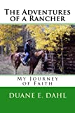 img - for The Adventures of a Rancher: My Journey of Faith book / textbook / text book