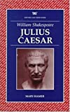 Julius Caesar (Writers and their Work)