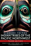 Robert H. Ruby A Guide to the Indian Tribes of the Pacific Northwest (Civilization of the American Indian)