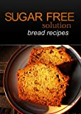 Sugar-Free Solution - Bread recipes