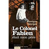 Le Colonel Fabien �tait mon p�repar Monique Georges