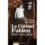 Le Colonel Fabien �tait mon p�repar Gilles Perrault