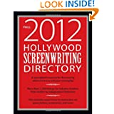 Hollywood Screenwriting Directory Fall 2012: A Specialized Resource for Discovering Where & How to Sell Your Screenplay...
