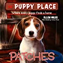 Puppy Place #8: Patches (       UNABRIDGED) by Ellen Miles Narrated by Aliza Foss