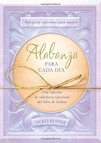 Alabanza para cada día:  Refrigerio espiritual para mujeres--Una infusión de sabiduría espiritual del libro de Salmos