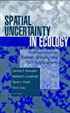 img - for Spatial Uncertainty in Ecology: Implications for Remote Sensing and GIS Applications book / textbook / text book