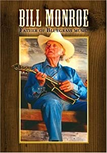 Father of Bluegrass Music