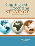 Crafting & Executing Strategy: The Quest for Competitive Advantage:  Concepts and Cases