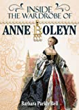 img - for Inside the Wardrobe of Anne Boleyn book / textbook / text book