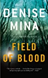Field of Blood (031615458X) by Mina, Denise