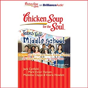 Chicken Soup for the Soul: Teens Talk Middle School - 35 Stories of Life's Ups and Downs Audiobook