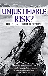 Unjustifiable Risk?: The Story of British Climbing (Techniques)
