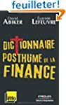 Dictionnaire posthume de la finance :...