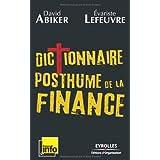 Dictionnaire posthume de la finance : Les gros maux qui ont fait kracher le mondepar David Abiker