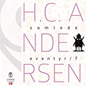 H.C. Andersens samlede eventyr (H.C. Andersens samlede eventyr 7) | Hans Christian Andersen