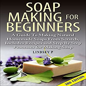 Soap Making for Beginners, 3rd Edition Audiobook