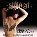 Stained: Volume 1 | Jessica McBrayer