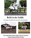 Reiki in the Saddle: Equine Reiki on the Move, Reiki for Animals