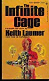 The Infinite Cage (Berkley SF, N2582) (0425025829) by Laumer, Keith