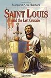 Saint Louis and the Last Crusade