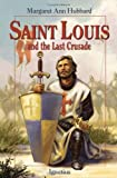 img - for Saint Louis and the Last Crusade book / textbook / text book