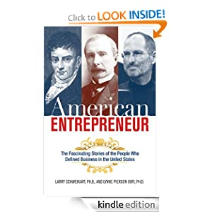 American Entrepreneur: The Fascinating Stories of the People Who Defined Business in the United States Larry Schweikart and Lynne Pierson Doti