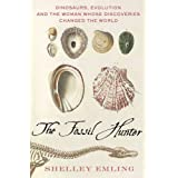 The Fossil Hunter: Dinosaurs, Evolution, and the Woman Whose Discoveries Changed the Worldby Shelley Emling