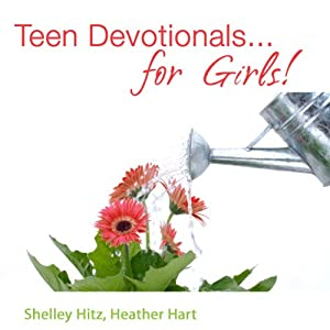 Teen Devotionals... For Girls! | [Shelley Hitz, Heather Hart]