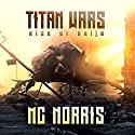 Titan Wars: Rise of the Kaiju Audiobook by M.C. Norris Narrated by Doug Greene