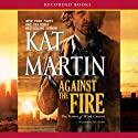 Against the Fire: The Raines of Wind Canyon, Book 2 Audiobook by Kat Martin Narrated by Jack Garrett