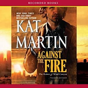 Against the Fire: The Raines of Wind Canyon, Book 2 | [Kat Martin]
