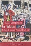 echange, troc Thomas-Simon Gueullette - Sur l'échafaud : Histoires de larrons et d'assassins (1721-1766)