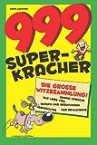 999 Super-Kracher: Die große Witze-Sammlung
