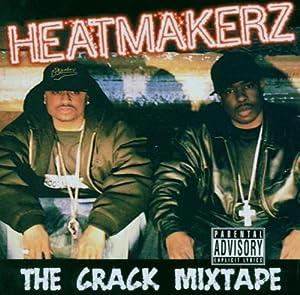 Heatmakerz The Heatmakers The Crack Mixtape Vol.1