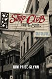 Strip Club: Gender, Power, and Sex Work (Intersections)