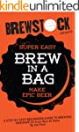 Brew In A Bag - Make AWESOME All-Grai...