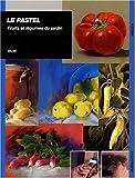 echange, troc Gilse - Le pastel : Fruits et légumes du jardin