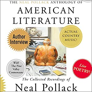 The Neal Pollack Anthology of American Literature Audiobook
