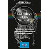 The Mythology of the Night Sky: An Amateur Astronomer's Guide to the Ancient Greek and Roman Legends (The Patrick...