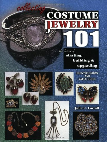 Collecting Costume Jewelry 101: The Basics of Starting, Building & Upgrading (Identification & Value Guide) PDF