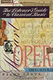 Listeners' Guide to Classical Music: An Introduction to the Great Classical Composers and Their Works (0582235693) by McLeish, Kenneth