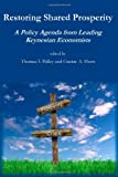 img - for Restoring Shared Prosperity: A Policy Agenda from Leading Keynesian Economists book / textbook / text book