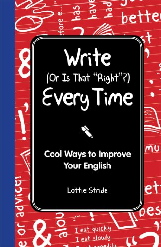 Write (or Is It Right?) Every Time (I Wish I Knew That)