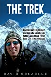 David Schachne The Trek: Adventure and Enlightenment on a Climb to the Summit of Kala Patthar, Above Mount Everest Base Camp in the Himalayas