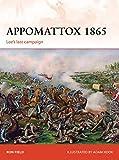 Appomattox 1865: Lees Last Campaign